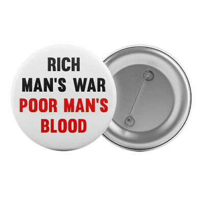 "Rich Man's War Poor Man's Blood - Badge Button Pin 1.25"" 32mm Peace Anti-War"
