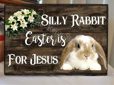Vintage Wooden Sign Rustic Wood Easter Bunny Silly Rabbit Easter is for Jesus