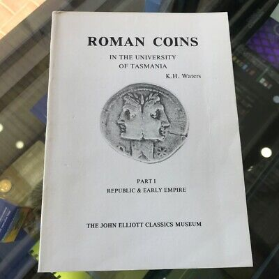 1981 Roman Coins in the Unversity of Tasmania Part 1 by K.H.Waters Softcover