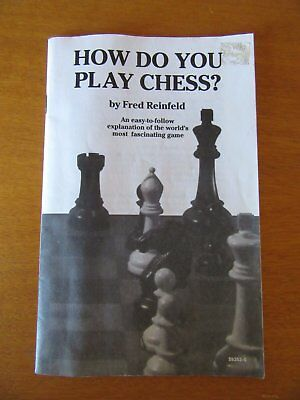 HOW DO YOU PLAY CHESS by FRED REINFELD – 30 page BOOKLET