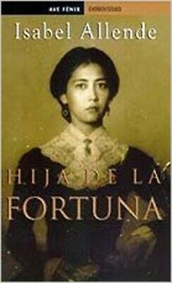 Hija de la Fortuna (Spanish) Paperback – January 1, 1998 by Isabel Allende (Auth