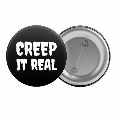 "Creep It Real - Badge Button Pin 1.25"" 32mm Spooky Gothic Slogan"