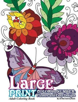 Large Print Adult Coloring Book Color By Number: Flowers & Easy Designs