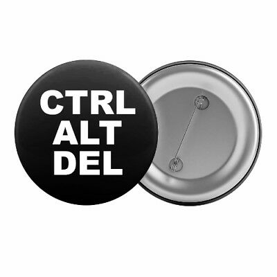 "Ctrl Alt Del - Badge Button Pin 1.25"" 32mm IT Computers Control Alt Delete"