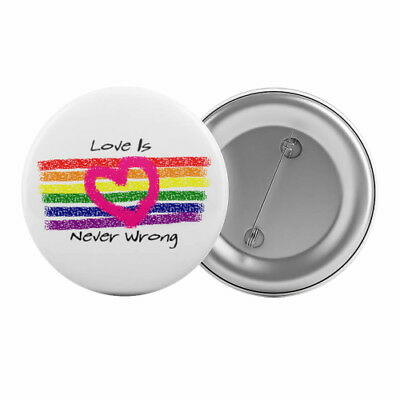 """Love Is Never Wrong - Badge Button Pin 1.25"""" 32mm Gay Lesbian Pride LGBT Ally"""