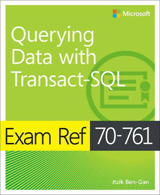 Exam Ref 70-761 Querying Data with Transact-SQL (MCSD) / PDF E-Book