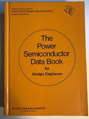 The Power Semiconductor Data Book for Design Engineers ~ Texas Instruments 1973