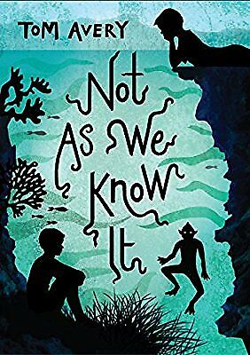 Not As We Know It, Avery, Tom, New Book