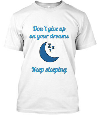 Must-have Dont Give Up On Your Dreams - Don't Keep Standard Unisex T-shirt