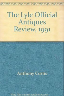 Lyle Official Antiques Review 1991 by Curtis, Anthony