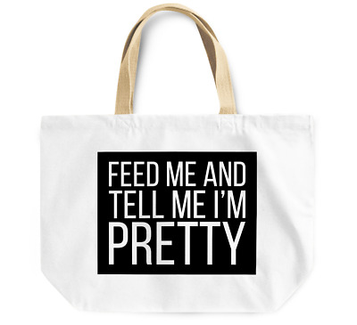 Tote Bag Feed me and tell me i'm pretty Thick Grocery Shopping Bag Everyday Use