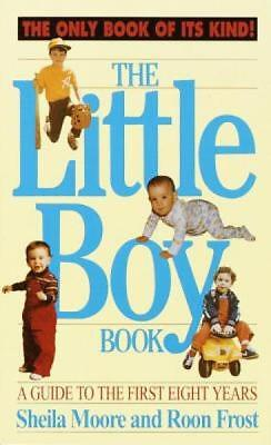 The Little Boy Book: A Guide to the First Eight Years by Moore, Sheila