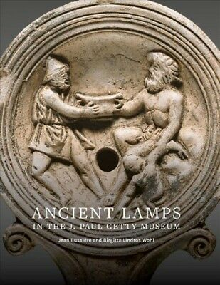Ancient Lamps in the J. Paul Getty Museum, Paperback by Bussière, Jean; Wohl,...
