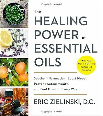 The Healing Power of Essential Oils: Soothe by Eric Zielinski D.C [Paperback]
