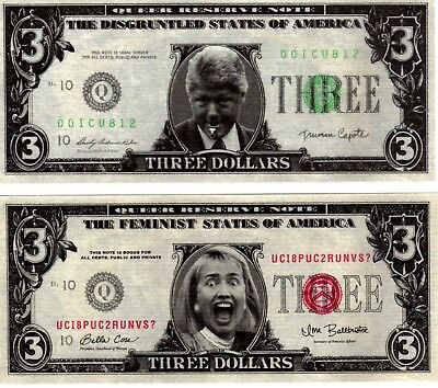 Bill and Hillary Clinton 3 dollar bills Novelty Fake Funny - One each!