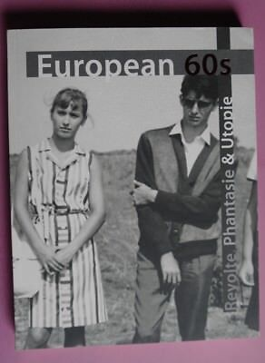 R70505 European 60s. Revolte, Phantasie & Utopie