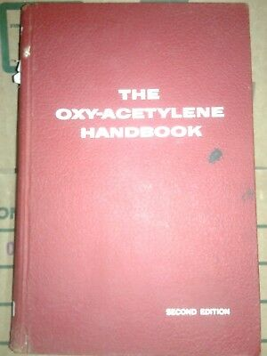 The Oxy-acetylene Handbook 2nd Edition 16th 1965 Linde Union Carbide 592 pgs HC