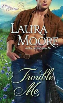 Trouble Me : A Rosewood Novel, Paperback by Moore, Laura