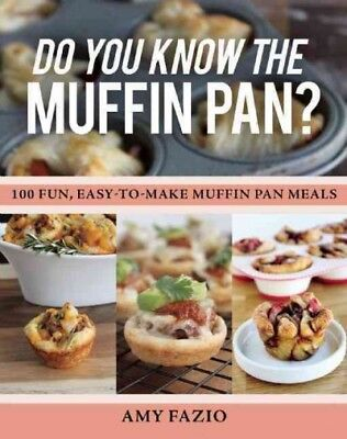 Do You Know the Muffin Pan? : 100 Fun, Easy-to-make Muffin Pan Meals, Paperba...
