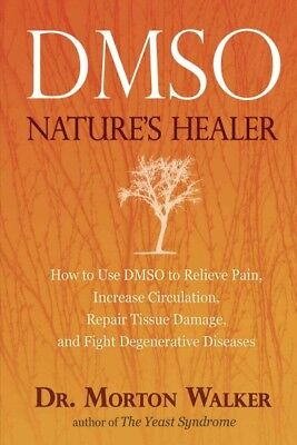 Dmso : Nature's Healer, Paperback by Walker, Morton, Brand New, Free shipping...