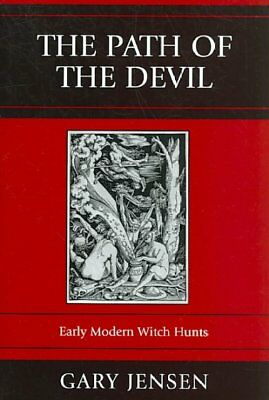Path of the Devil : Early Modern Witch Hunts, Paperback by Jensen, Gary F.