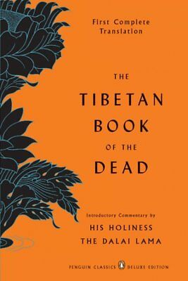 Tibetan Book of the Dead : First Complete Translation: The Great Liberation b...