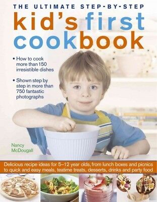 Ultimate Step-by-Step Kid's First Cookbook : Delicious recipes ideas for 5-12...
