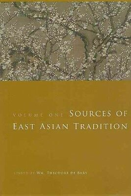 Sources of East Asian Tradition : Premodern Asia, Paperback by Bary, William ...