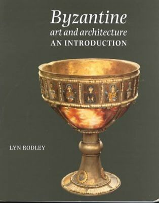 Byzantine Art and Architecture : An Introduction, Paperback by Rodley, Lyn