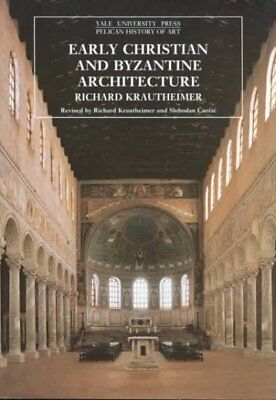 Early Christian and Byzantine Architecture, Paperback by Krautheimer, Richard...