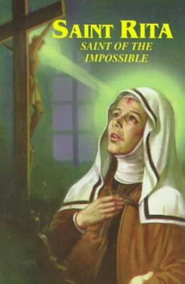 Saint Rita : Saint of the Impossible : Prayers and Devotions to St. Rita Incl...