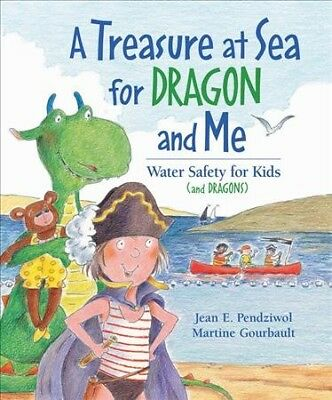 Treasure at Sea for Dragon And Me : Water Safety for Kids And Dragons, Paperb...