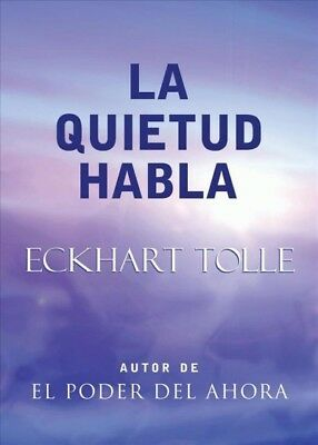 La quietud habla / Stillness Speaks, Paperback by Tolle, Eckhart