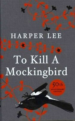 To Kill a Mockingbird : 50th Anniversary Edition, Hardcover by Lee, Harper, I...