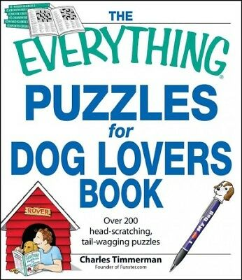 Everything Puzzles for Dog Lovers Book : Over 200 Head-scratching, Tail-waggi...
