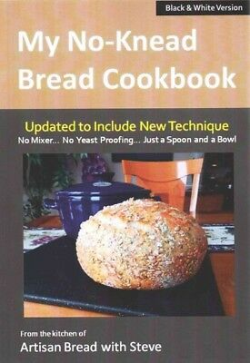 My No-Knead Bread Cookbook : From the Kitchen of Artisan Bread With Steve: Bl...