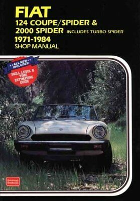 Fiat 124 Coupe / Spider & 2000 Spider Includes Turbo Spider 1971-1984 Shop Ma...