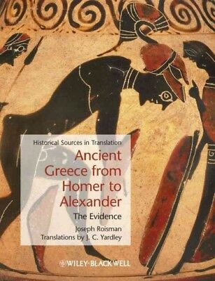 Ancient Greece from Homer to Alexander : The Evidence, Hardcover by Roisman, ...
