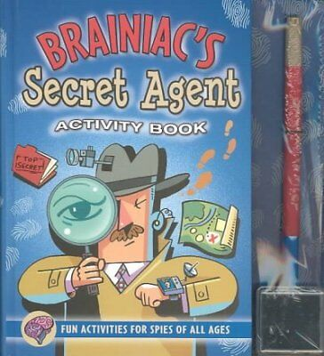 Brainiac's Secret Agent Activity Book : Fun Activities for Spies of All Ages,...
