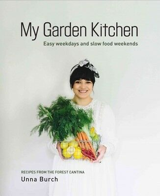 My Garden Kitchen : Easy Weekdays and Slow-Food Weekends, Paperback by Burch,...