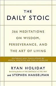 Daily Stoic : 366 Meditations on Wisdom, Perseverance, and the Art of Living:...
