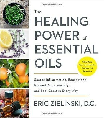 The Healing Power of Essential Oils: Soothe Inflammation, Boost Mood,(Paperback)