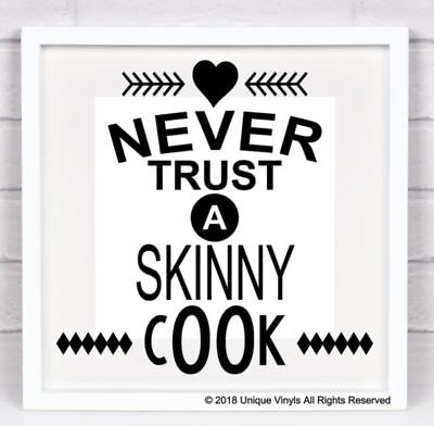 Kitchen Quote Transfer Never Trust A Skinny Cook Kitchen Quote Sticker QU31