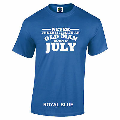 Birthday July Never Under Estimate Gift White text 7 colours sizes S to 5XL