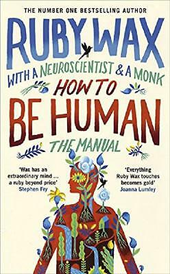 How to Be Human: The Manual by Ruby Wax Hardcover