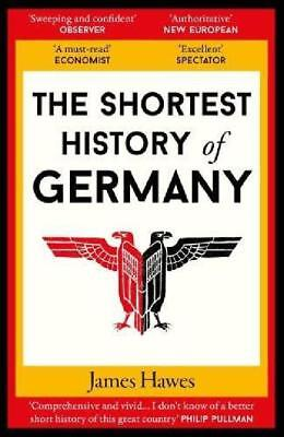 The Shortest History of Germany by James Hawes  Paperback