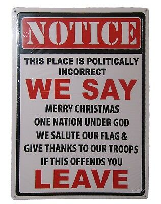 """Notice Politically Incorrect We Say If This Offends You Leave 12""""x17"""" Plate Sign"""