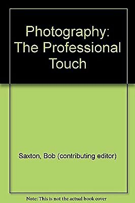 Photography: The Professional Touch, unknown, Used; Very Good Book