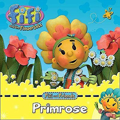Fifi and the Flowertots - FIFI & FRIENDS: PRIMROSE, Archer, Mandy, Used; Very Go