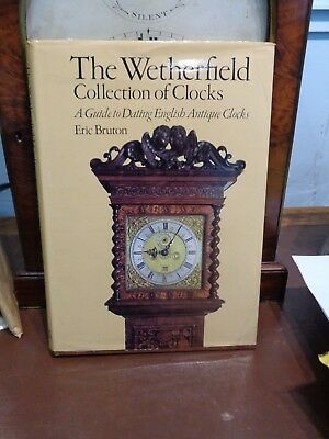 A Guide to Dating English Clocks Hardback The Weatherfield Collection of clocks